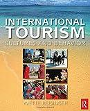 International Tourism: Cultures and Behavior by Yvette Reisinger (2008-12-31)