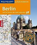 POLYGLOTT Reiseführer Berlin zu Fuß entdecken: Auf 30 Touren die Stadt erkunden (POLYGLOTT zu Fuß entdecken) - Ortrun Egelkraut
