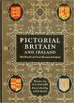 Pictorial Britain;: The roads of Great Britain and Ireland showing the principal places of interest,