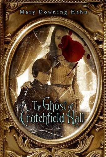 The Ghosts of Crutchfield Hall by Mary Downing Hahn (2011-08-01)