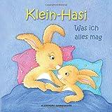 Klein-Hasi - Was ich alles mag. Ein Bilderbuch für die