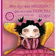 Hay Algo Mas Aburrido Que Ser Una Princesa Rosa?