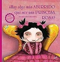 ¿Hay algo más aburrido que ser una princesa rosa? par Raquel Díaz Reguera