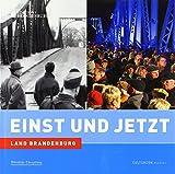 Einst und Jetzt - Land Brandenburg - Hanne Bahra