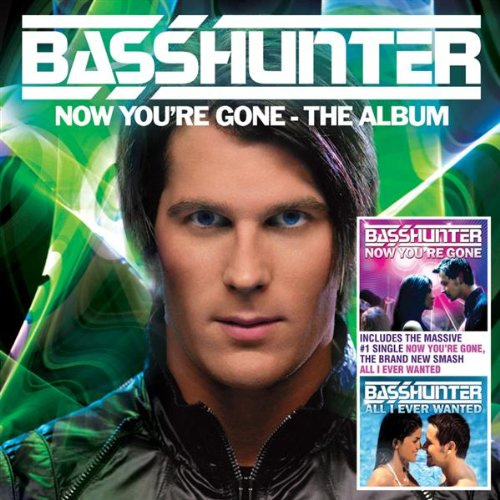Basshunter Featuring DJ Mental Theo's Bazzheadz  - Now You're Gone