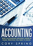Accounting: Basic Accounting Explained Under 50 Pages: Principles You Need To Know: Accounting Principles & Accounting Made Simple For Small Business, ... For Small Businesses, Accounting 101