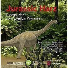Jurassic Harz: Dinosaurier von Oker bis Wyoming