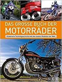 Das große Buch der Motorräder: Illustrierte Technikgeschichte mit den besten Modellen der Welt: Stephan Fennel, Thomas Krämer, Snezana Simicic