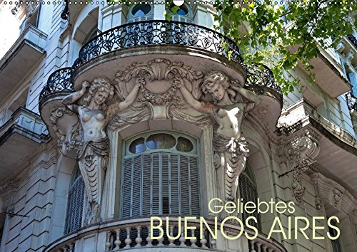 Geliebtes Buenos Aires (Wandkalender 2019 DIN A2 quer): Buenos Aires, Stadt der Superlative und der tausend Facetten, in beeindruckenden Fotos. (Monatskalender, 14 Seiten ) (CALVENDO Orte)