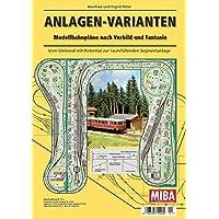 Anlagen-Varianten - Modellbahnpläne nach Vorbild und Fantasie - MIBA Planungshilfen