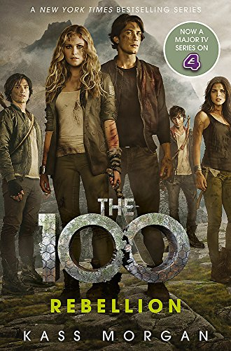 Rebellion: The 100 Book Four -