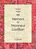 Hernani - Ou l'Honneur castillan - Format Kindle - 9782335002584 - 5,99 €