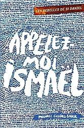 Les rebelles de St Daniel, Tome 1 : Appelez-moi Ismaël