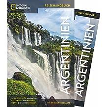 National Geographic Reiseführer Argentinien: Experten-Tipps für die Argentinien-Reise, um das Land zwischen Salta, Buenos Aires und Feuerland auf eigene Faust zu entdecken. Mit Faltkarte