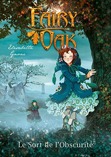 Fairy Oak T02: Le sort de l'obscurit