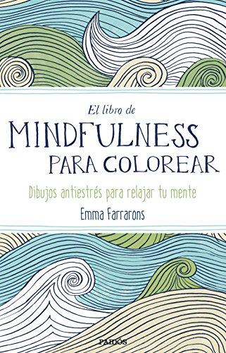 El libro de mindfulness para colorear por Emma Farrarons