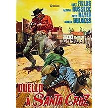 Duello A Santa Cruz