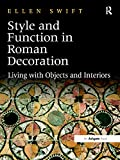 Style and Function in Roman Decoration: Living with Objects and Interiors (English Edition)