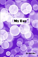 My Day: A prompt book to help you understand your feelings about the day and to share and communicate with someone you trust Paperback
