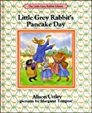 Little Grey Rabbit's Pancake Day (The Little Grey Rabbit library)