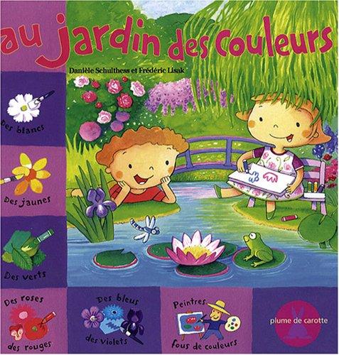 Au jardin des couleurs par Danièle Schulthess, Frédéric Lisak