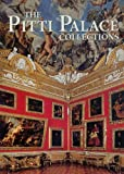 The Uffizi Gallery Museum and the Pitti Palace Collections. With Additional Writings by Gerhard Gruitrooy.
