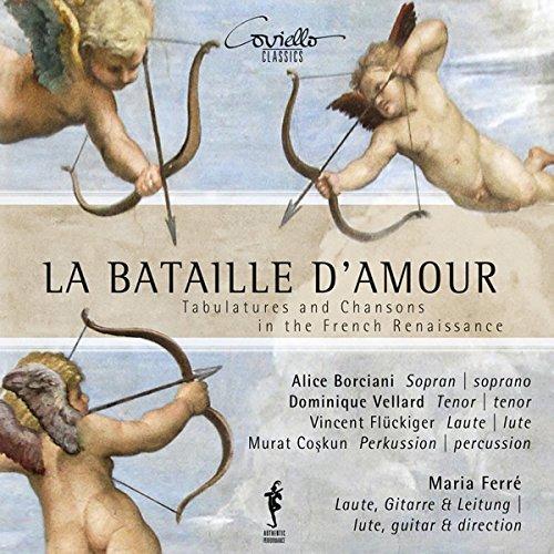 La Bataille D'amour - Tabulaturen & Chansons der französischen Renaissance