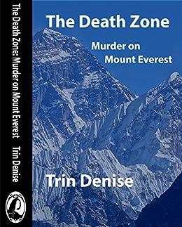 The death zone murder on mount everest ebook trin denise amazon the death zone murder on mount everest by denise trin fandeluxe Gallery