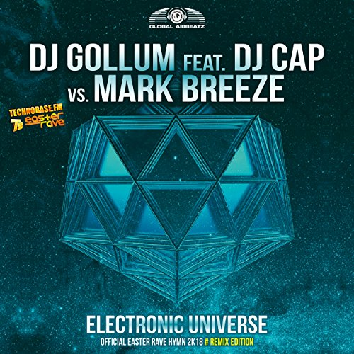 DJ Gollum feat. DJ Cap vs. Mark Breez - Electronic Universe (Remix Edition) (Official Easter Rave Hymn 2k18)