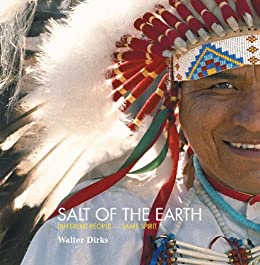 Salt of the Earth: Different People - Same Spirit by [Dirks, Walter]