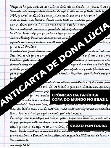 ANTICARTA DE DONA LÚCIA: CRÔNICAS DA FATÍDICA COPA DO MUNDO NO BRASIL (Portuguese Edition)