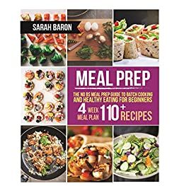 Meal Prep: The No BS Meal Prep Guide to Batch Cooking and Healthy Eating for