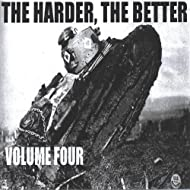 The Harder, the Better: Volume Four