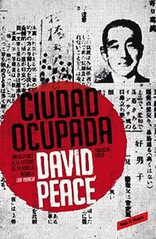 Ciudad ocupada (Trilogía de Tokio 2) de [Peace, David]