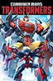 Transformers: Combiner Wars by Mairghread Scott (2015-08-25)