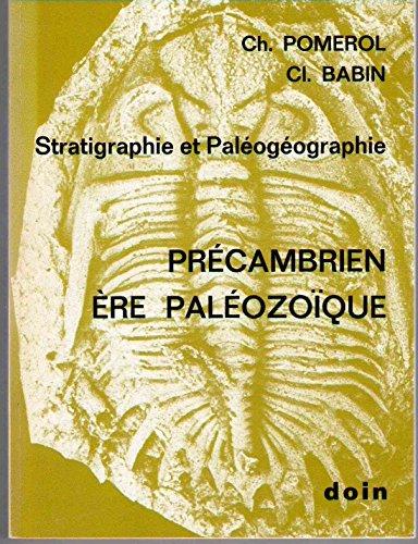Stratigraphie et paléogéographie, du précambrien à l'ère paléozoïque