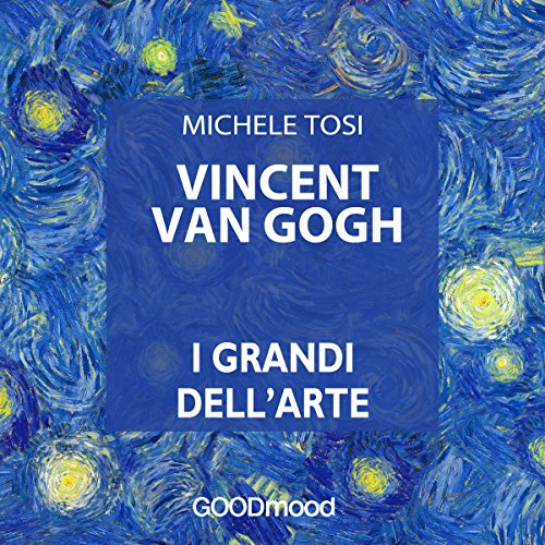 Vincent Van Gogh (I grandi dell'arte)  Audiolibri