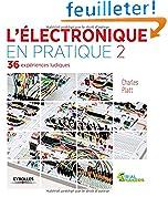 L'électronique en pratique, tome 2 : 36 expériences ludiques, volume 2