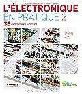 L'électronique en pratique, tome 2 - 36 expériences ludiques, volume 2