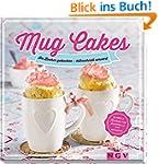 Mug Cakes: Im Becher gebacken - blitz...