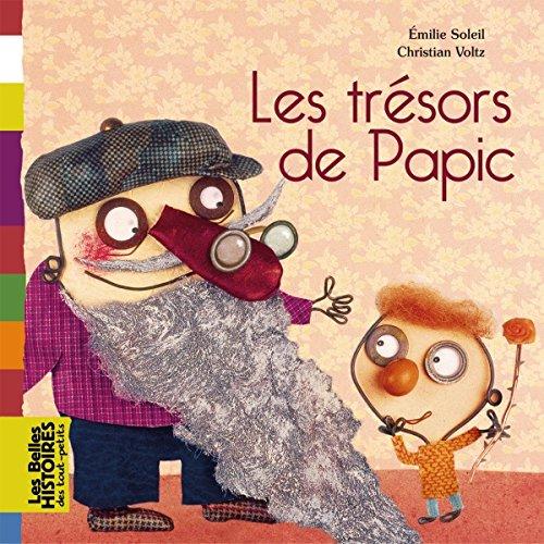 Les trésors de Papic (Les Belles Histoires des tout-petits) por Emilie Soleil