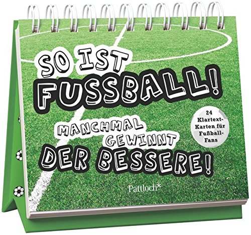 So ist Fußball! Manchmal gewinnt der Bessere!: 24 Klartext-Karten für Fußball-Fans (Fußball-kumpel)