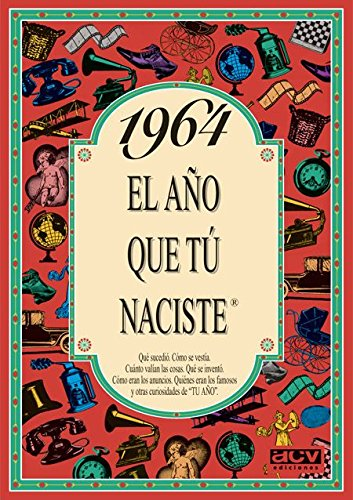 1964 EL AÑO QUE TU NACISTE (El año que tú naciste) por Rosa Collado
