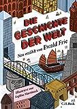 Die Geschichte der Welt - Ewald Frie