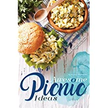 Awesome Picnic Ideas: These Recipes Will Impress Any Picnic Guest! (English Edition)
