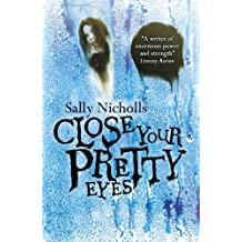 Close Your Pretty Eyes