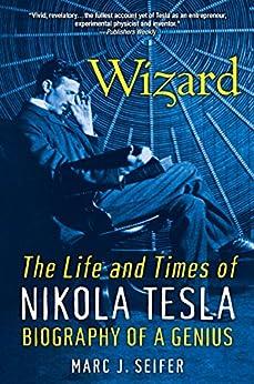 Como Descargar Libros Para Ebook Wizard: The Life And Times Of Nikola Tesla (Citadel Press Book) Directa PDF