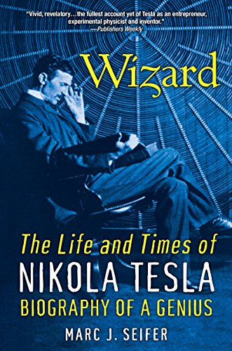 Wizard: The Life And Times Of Nikola Tesla (Citadel Press Book) (English Edition)