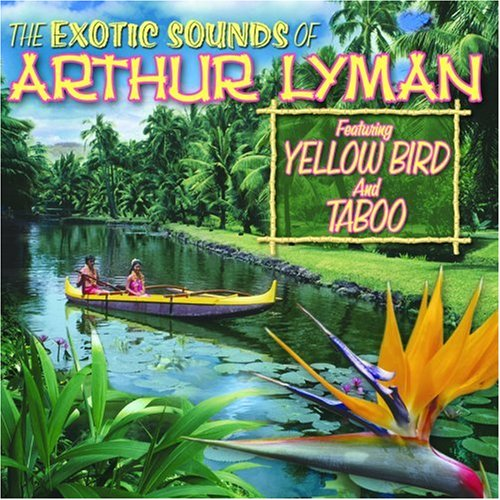 Exotic Sounds of Arthur Lyman