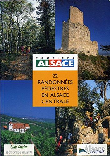22 randonnées pédestres en Alsace centrale : Tourisme Alsace